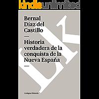 Historia verdadera de la conquista de la Nueva España. Selección (Memoria)