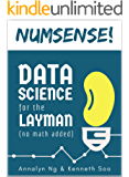 Numsense! Data Science for the Layman: No Math Added (English Edition)
