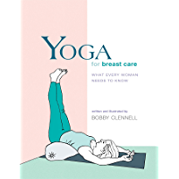 Yoga for Breast Care: What Every Woman Needs to Know (Yoga Shorts) (English Edition)