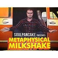 Metaphysical Milkshake