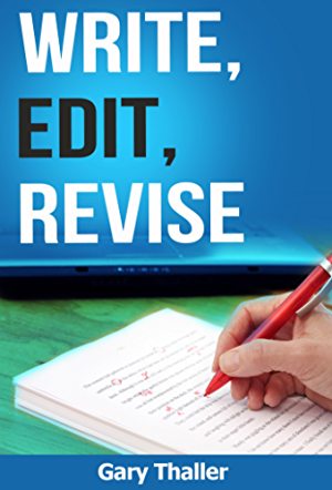Write; Edit; Revise: Learn Writing Skills; Editing Techniques; and Revising Skills