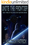 Unite the Frontier (United Star Systems Book 3)