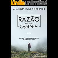 Razão da Sua Existência (Portuguese Edition)