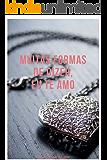 MUITAS FORMAS DE DIZER, EU TE AMO
