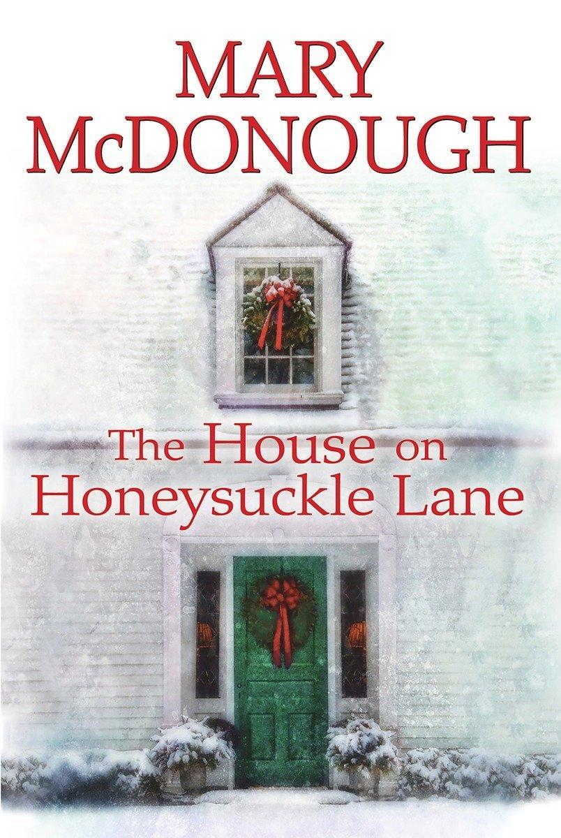 The House on Honeysuckle Lane (An Oliver\'s Well Novel): Mary ...