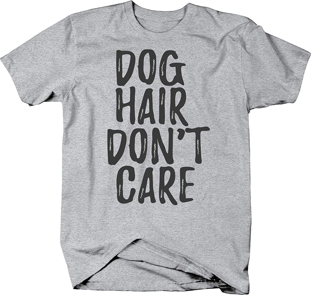 Dog Hair Don't Care Funny Crazy Dog Lady Animal Lover Pet Owner T Shirt for Men