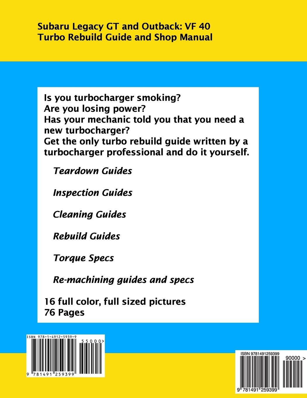 Subaru Legacy GT and Outback: VF 40 Turbo Rebuild Guide and Shop Manual: Amazon.es: Brian Smothers, Phaedra Smothers: Libros en idiomas extranjeros