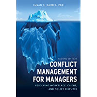 Conflict Management for Managers: Resolving Workplace, Client, and Policy Disputes (English Edition)