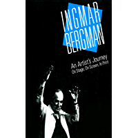 Ingmar Bergman: An Artist's Journey: On Stage, On Screen, In Print (English Edition)