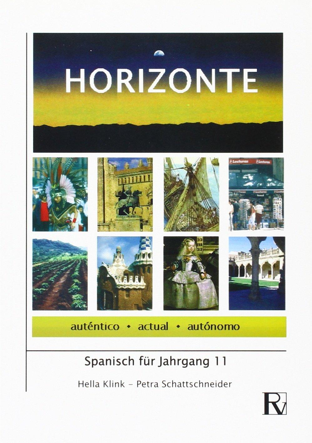 Horizonte: Spanisch für Jahrgang 11 (Hispanistik in Schule und Hochschule)