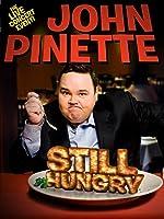 John Pinette: Still Hungry