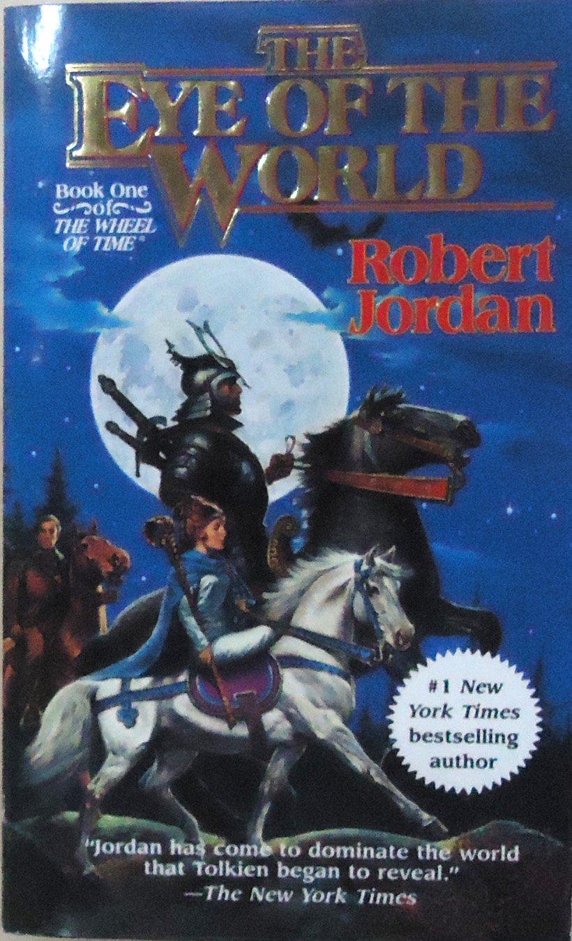 The Eye of the World (The Wheel of Time, Book 1): Jordan, Robert ...