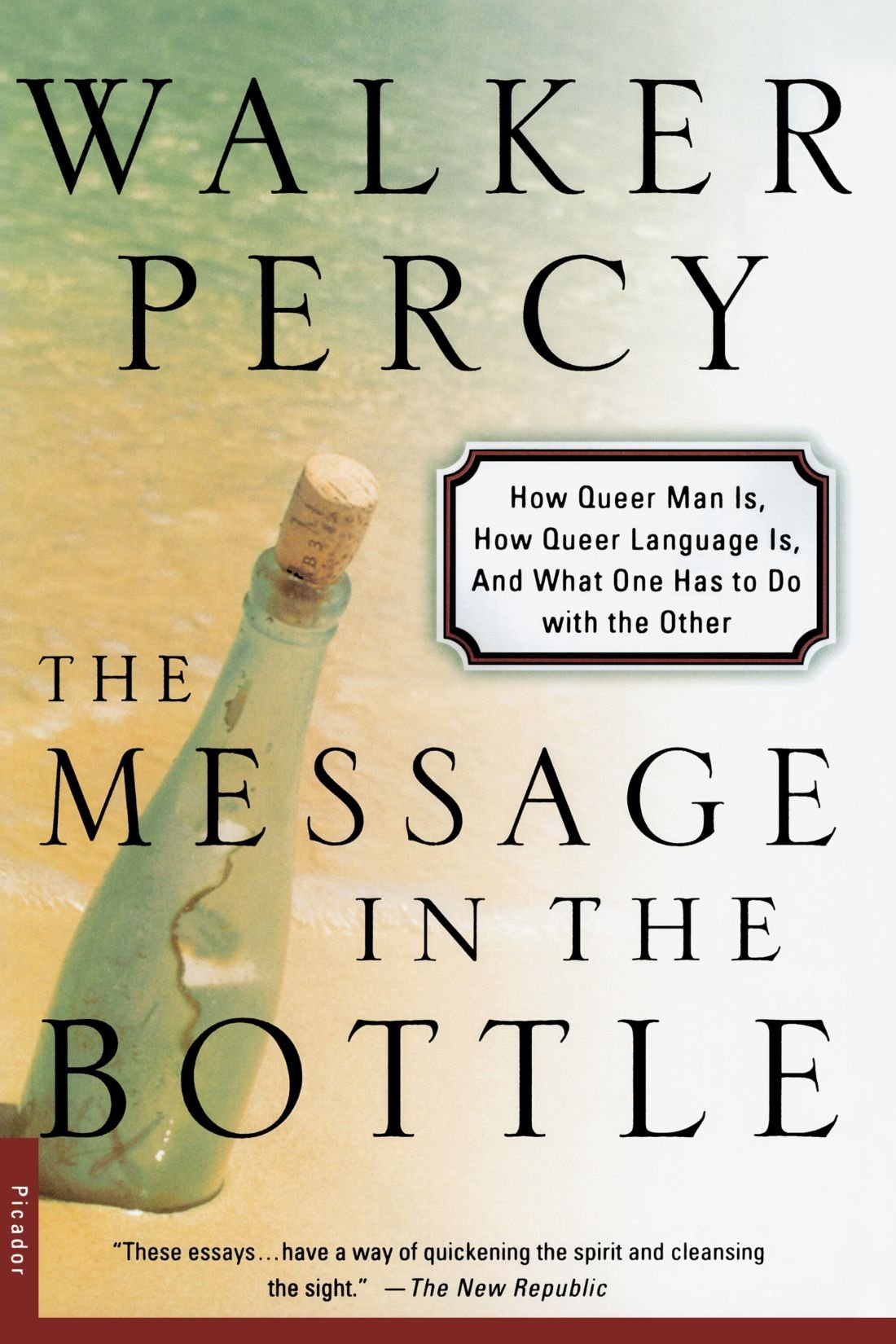 The Message in the Bottle: How Queer Man Is, How Queer Language Is, and What One Has to Do with the Other by Picador