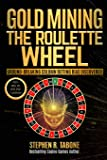 Gold Mining the Roulette Wheel: Ground-breaking