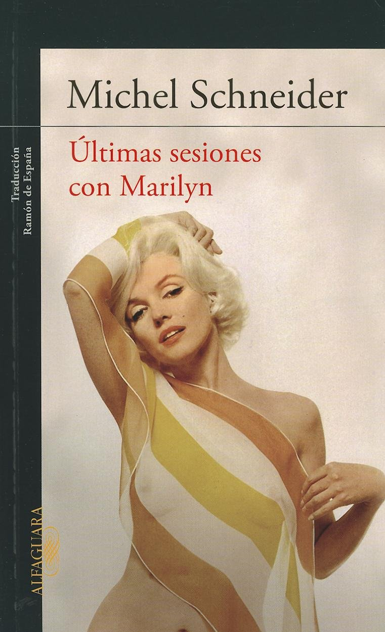Ultimas sesiones con Marilyn Monroe / Marilyn's Last Sessions: A Novel Tapa blanda – 30 ago 2012 Michel Schneider Ramon de Espana Alfaguara 6071118034