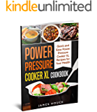 Power Pressure Cooker XL Cookbook: Quick and Easy Power Pressure Cooker XL Recipes for Your Health