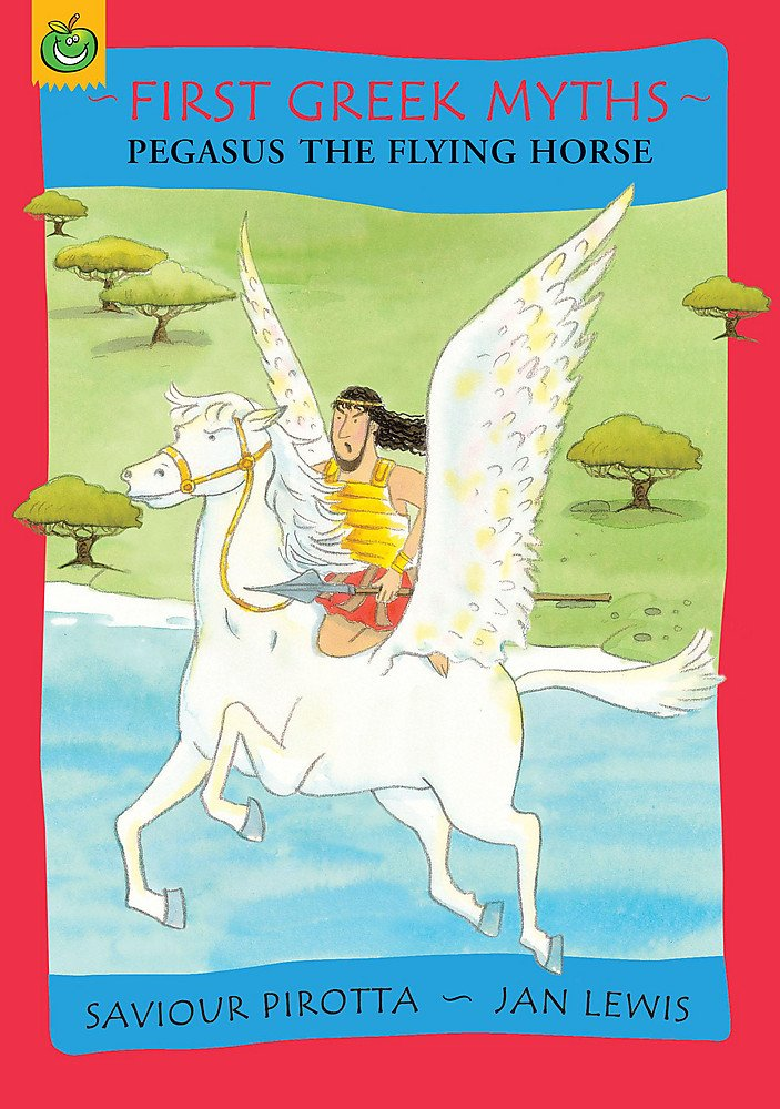 Download Pegasus the Flying Horse (First Greek Myths) PDF