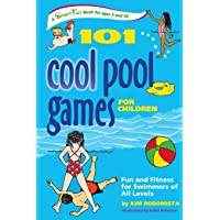 101 Pool Games for Children: Fun and Fitness for Swimmers of All Levels