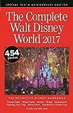 The Complete Walt Disney World 2017 (Complete Walt Disney World: The Definitive Disney Handbook)