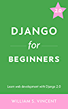 Django for Beginners: Learn web development with Django 2.0