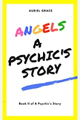 Angels: A Psychic's Story Kindle Edition