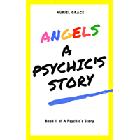Angels: A Psychic's Story (A Psychic's Story  Book 2) (English Edition)