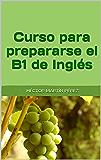 Curso para prepararse el B1 de Inglés