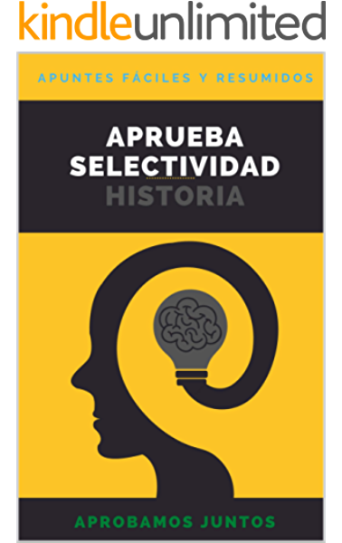 APRUEBA SELECTIVIDAD. HISTORIA: APUNTES RESUMIDOS eBook: APROBAMOS JUNTOS, APROBAMOS JUNTOS: Amazon.es: Tienda Kindle