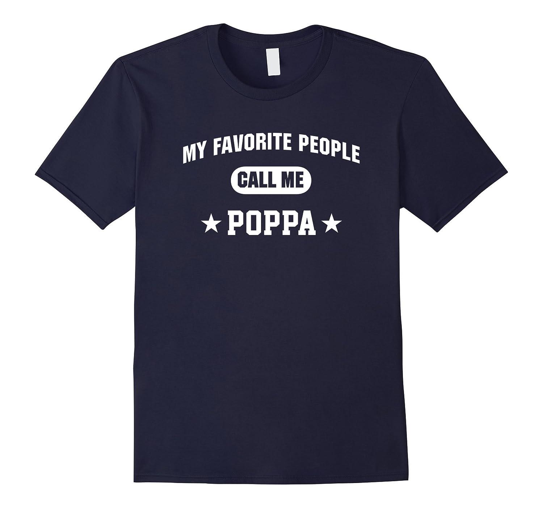 Mens My Favorite People Call Me Poppa T-Shirt-TH