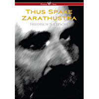 Thus Spake Zarathustra - A Book for All and None (Wisehouse Classics) (English Edition)