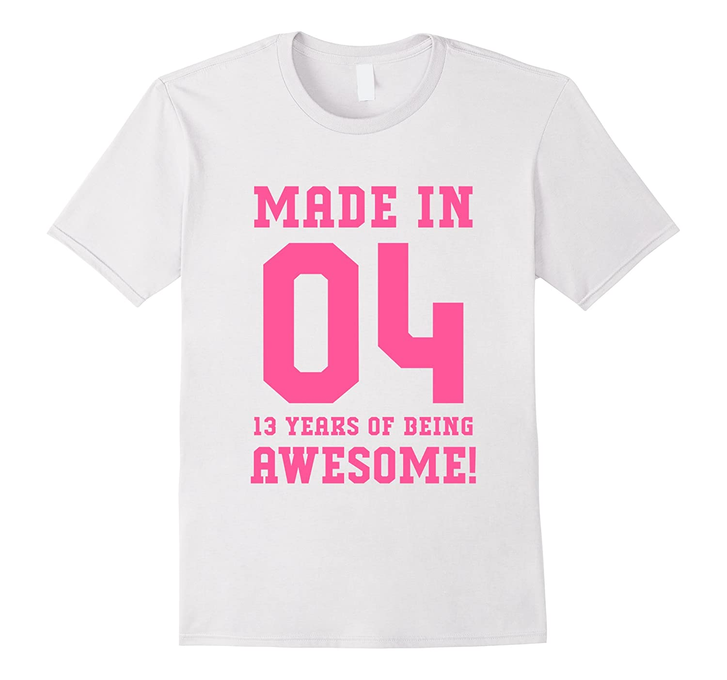 13th Birthday Gift T-Shirt Made In 2004 Awesome Pink-TH