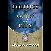 Politics of Guilt & Pity