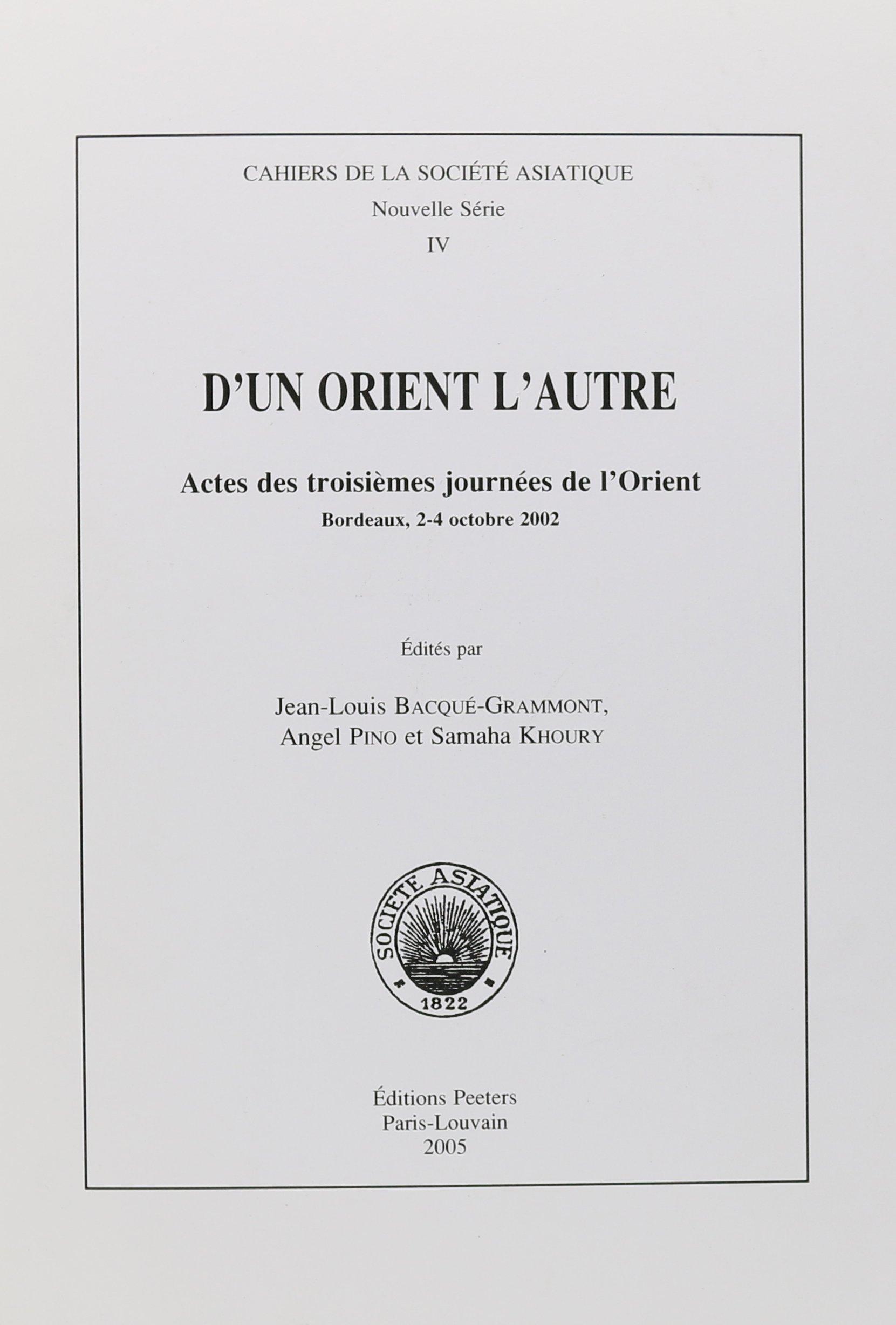 Read Online D'un Orient l'autre: Actes des troisiemes journees de l'Orient. Bordeaux, 2-4 octobre 2002 (Cahiers de la Societe Asiatique. Nouvelle Serie) PDF