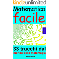 Matematica facile: 33 trucchi dal mondo della matemagia