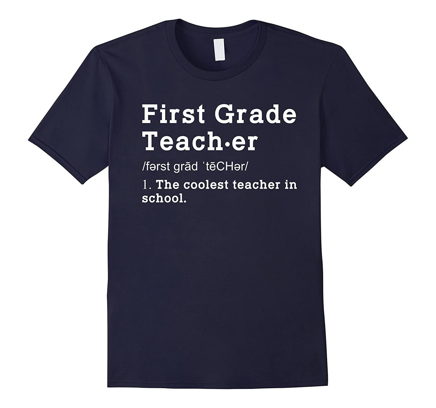 1st Teacher Definition Funny Shirt First Grade Teacher Gift-TD