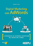 Digital marketing con AdWords: Le dinamiche del keyword advertising nel marketing funnel