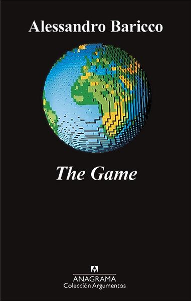 The Game (Argumentos nº 530) eBook: Baricco, Alessandro, González Rovira, Xavier: Amazon.es: Tienda Kindle