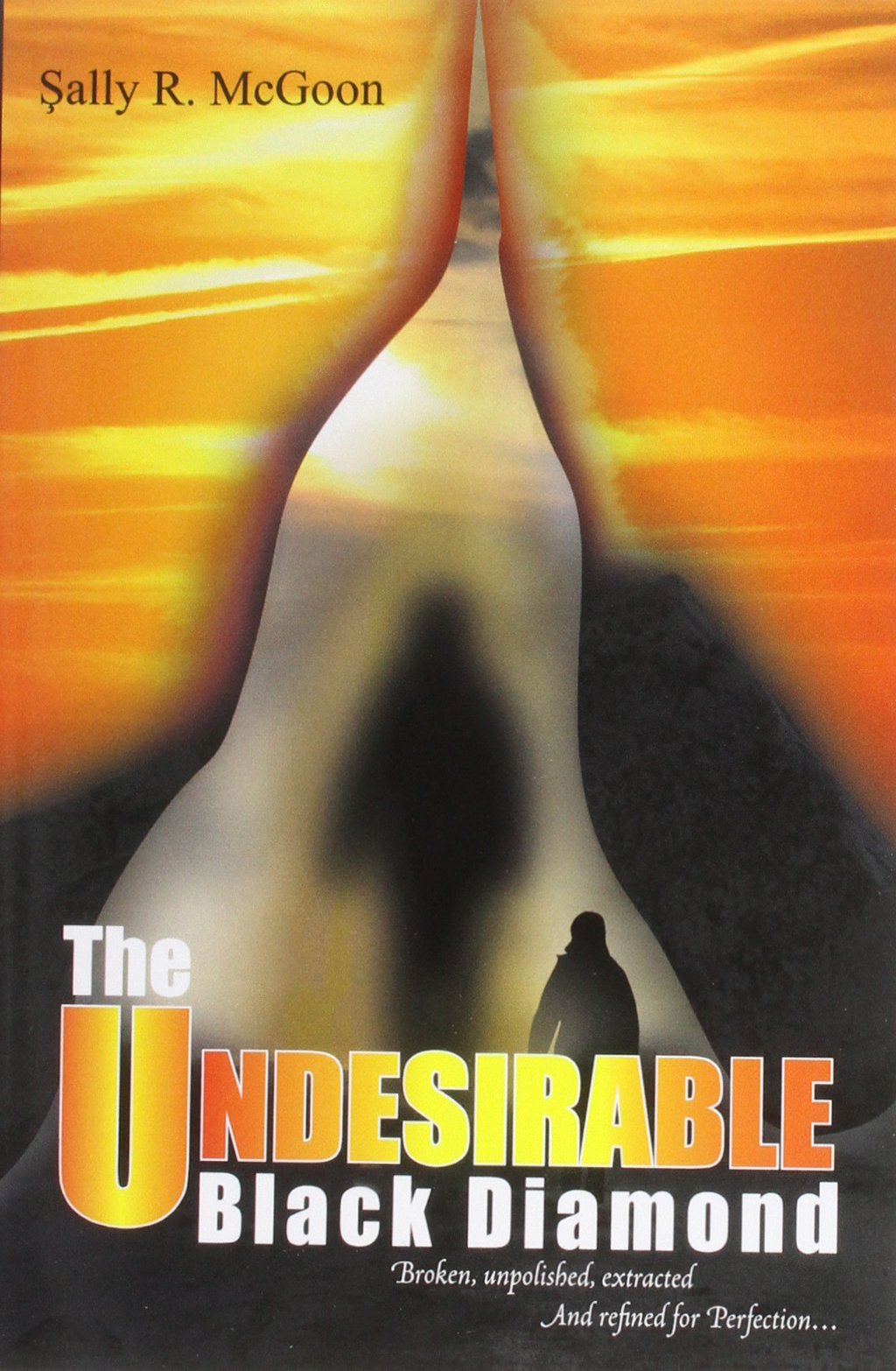 Download The Undesirable Black Diamond: Broken, Unpolished, Extracted And Refined For Perfection pdf