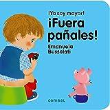 ¡Fuera pañales! (¡Ya soy mayor!) (Spanish Edition)
