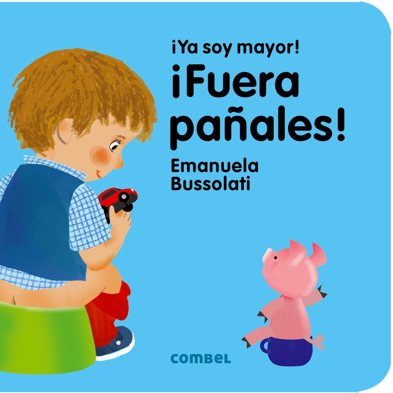 ¡Fuera pañales! (¡Ya soy mayor!): Amazon.es: Emanuela Maria Bussolati, Núria Contreras Picó: Libros