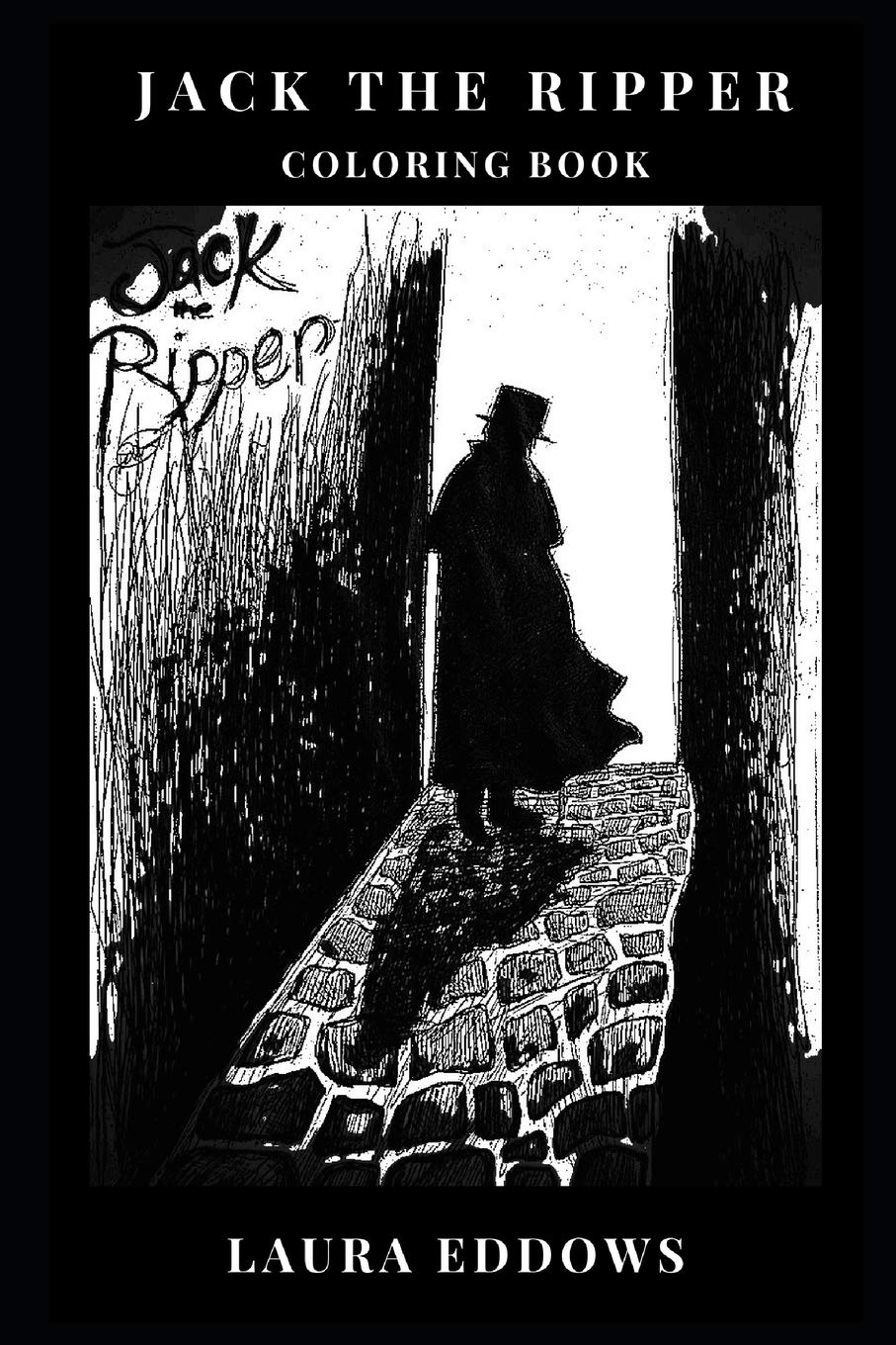 Jack the Ripper Coloring Book: Legendary Serial Killer and