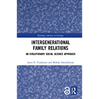 Intergenerational Family Relations: An Evolutionary Social Science Approach (Routledge Advances in Sociology) (English Edition)