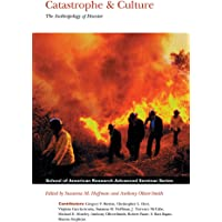 Catastrophe & Culture: The Anthropology of Disaster: 1