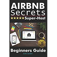 Airbnb Secrets Super-Host: Beginners Guide