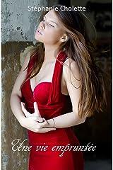 Une vie empruntée (Carly et Liam t. 1) (French Edition) Kindle Edition