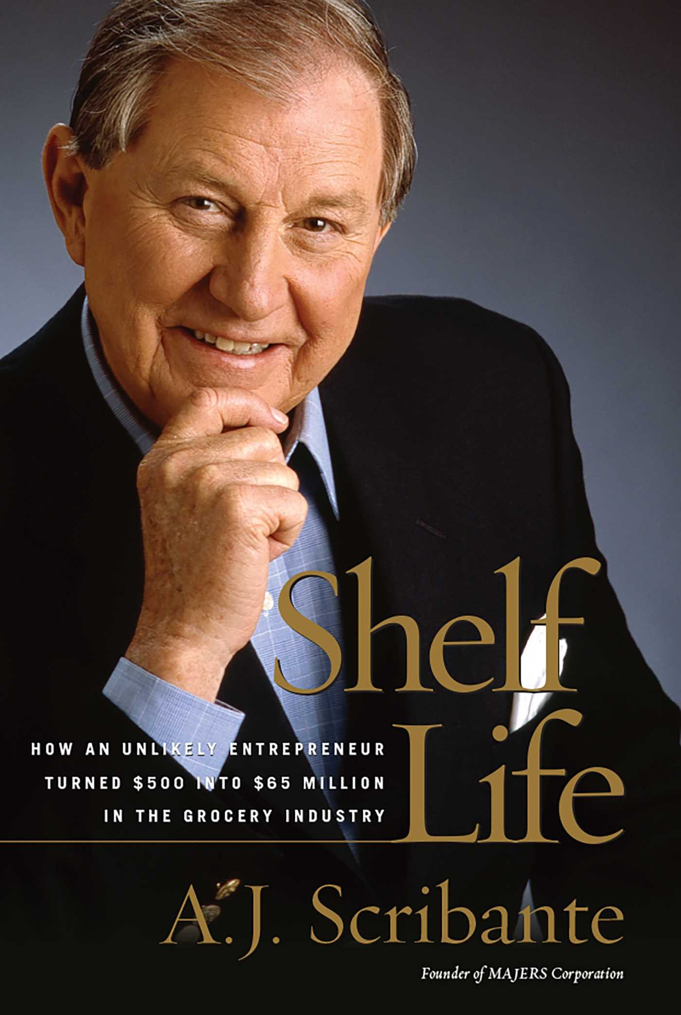 Download Shelf Life: How an Unlikely Entrepreneur Turned $500 into $65 Million in the Grocery Industry PDF