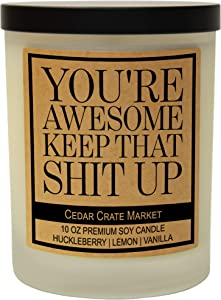 Cedar Crate Market You're Awesome Keep That S Up, Kraft Label Scented Soy Candle, Funny and Sassy Decorative Candles, Huckleberry, Lemon, Vanilla, 10 Oz Glass Jar Candle (Frosted)