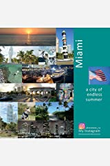 Miami: A City of Endless Summer: A Photo Travel Experience (USA Book 4) Kindle Edition