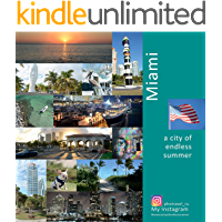 Miami: A City of Endless Summer: A Photo Travel Experience (USA Book 4) book cover