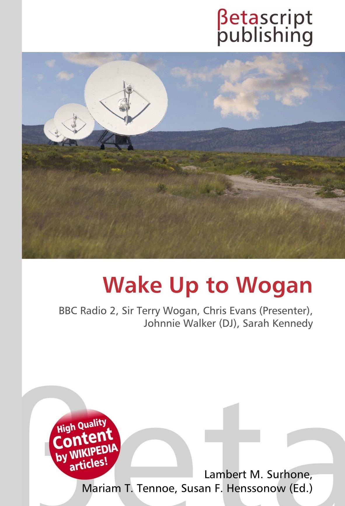 Wake Up to Wogan: BBC Radio 2, Sir Terry Wogan, Chris Evans ...